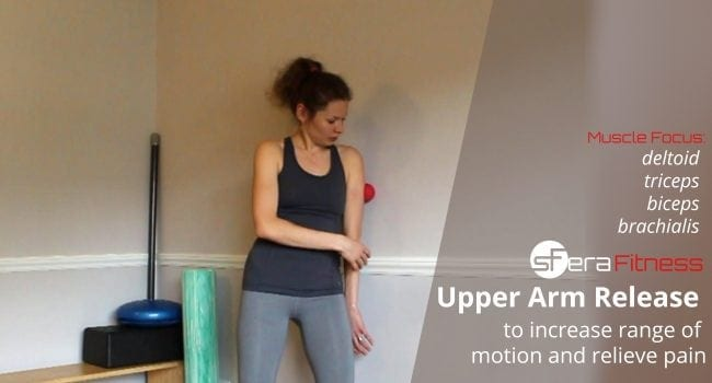 Upper Arm Myofascial and Trigger Point Release to Increase Range of Motion and Relieve Pain graphic