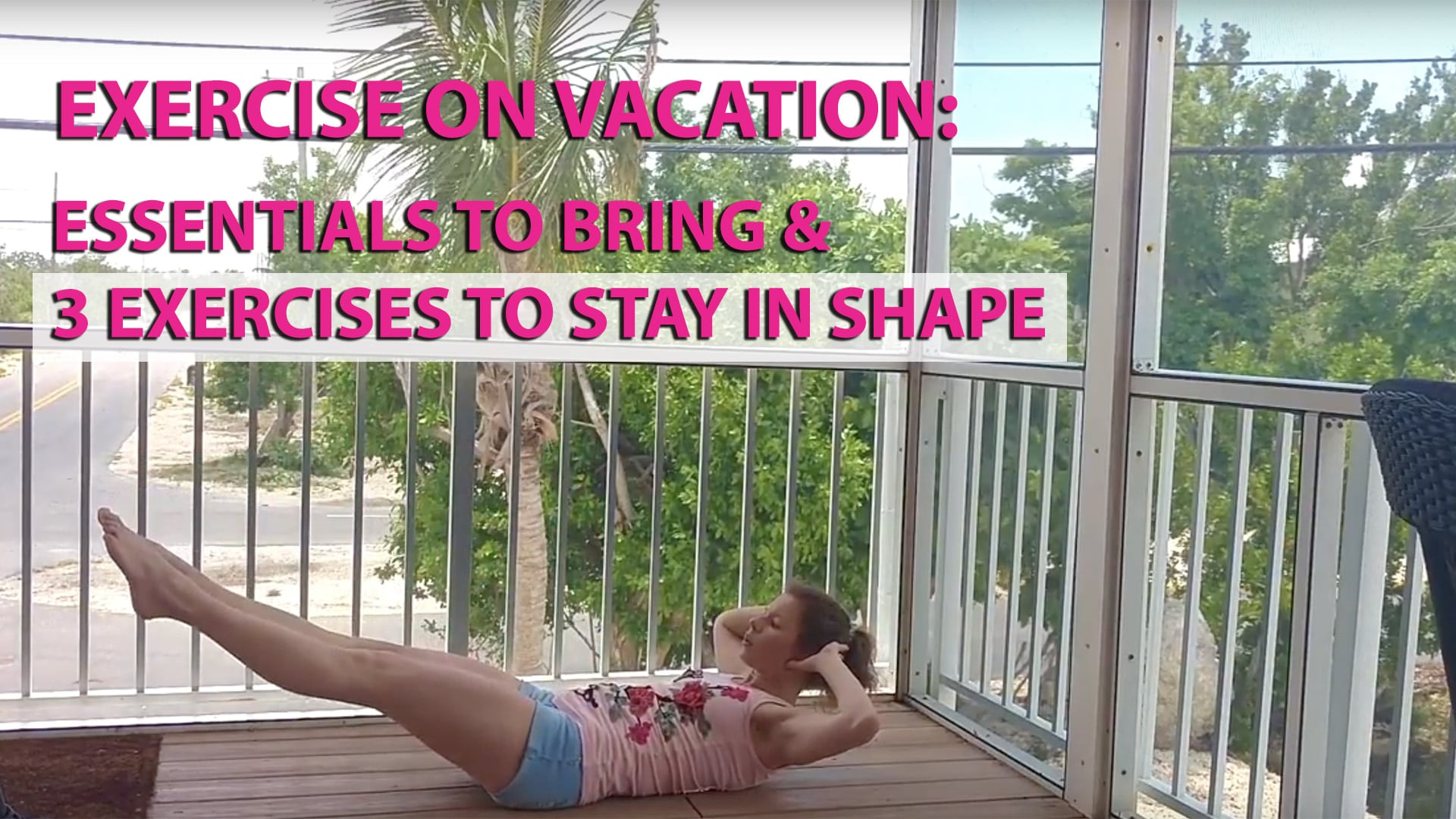 Exercise on Vacation: Essentials to Bring and Simple Moves to Stay in Shape